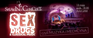 Speaking concert: Sex, drugs & classical music. Muzyka i Medycyna
